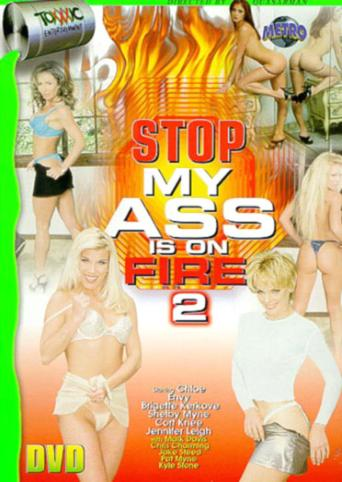 Stop My Ass Is On Fire 2