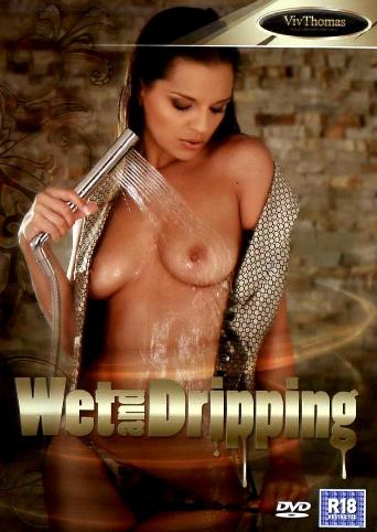 Wet And Dripping
