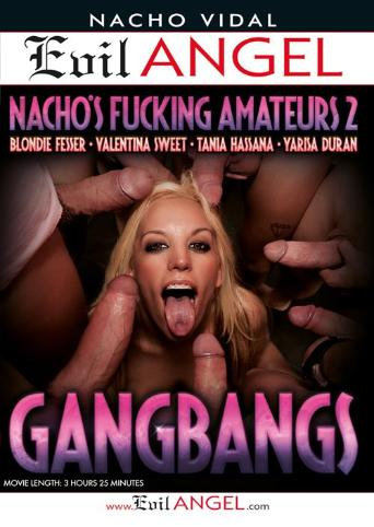 Fucking Amateurs 2 Gangbangs from Evil Angel: Nacho Vidal front cover