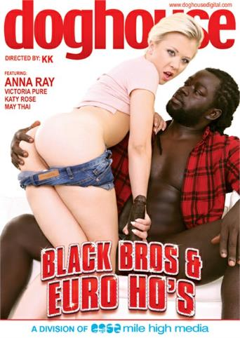 Black Bros And Euro Ho
