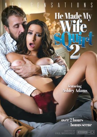 He Made My Wife Squirt 2 from New Sensations front cover